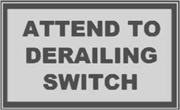 "Bild von Schild ""Attend to derailing Switch"""